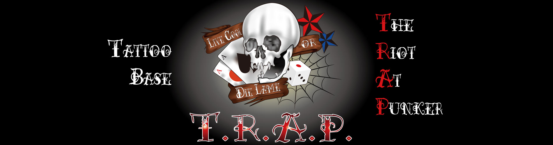 Tattoo Base T.R.A.P.【-The.Riot.At.Punker-】